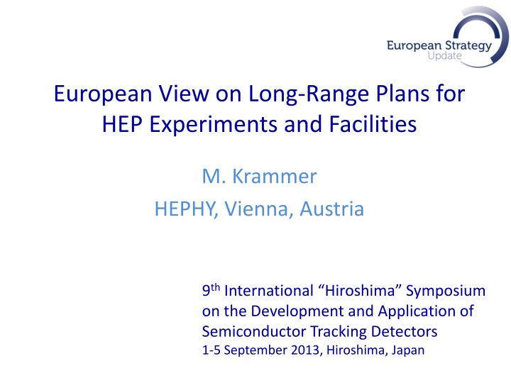 european view on long range plans for hep experiments and facilities n.