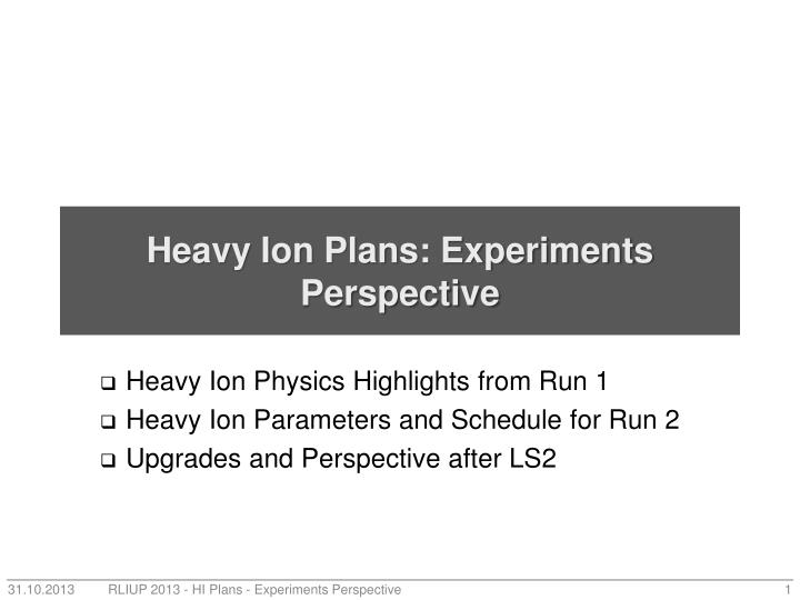 heavy ion plans experiments perspective n.