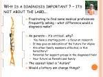 why is a diagnosis important its not about the label