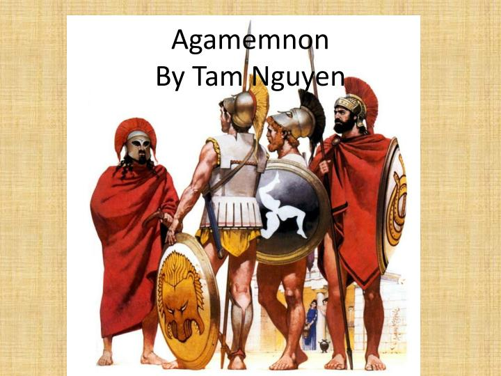 agamemnon by tam nguyen n.