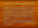 cara kerja transparent proxy