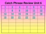 catch phrase review uni t 6