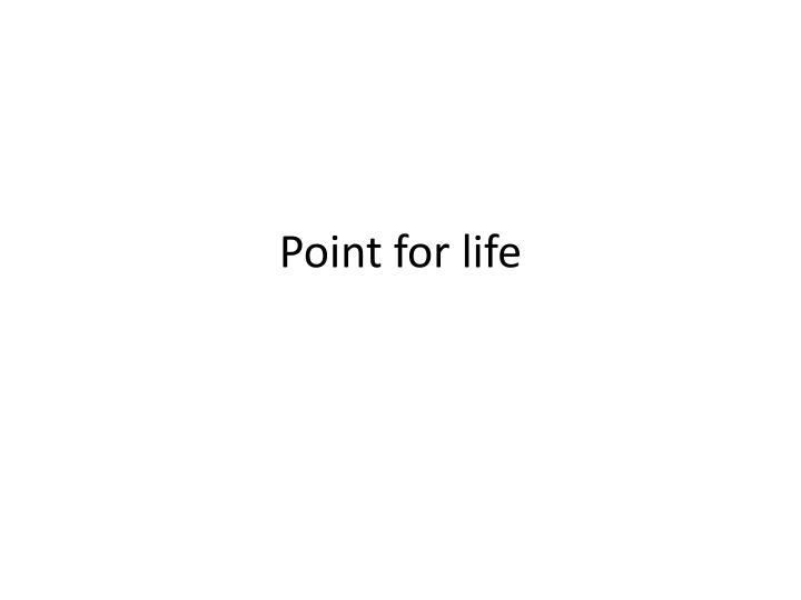 point for life n.