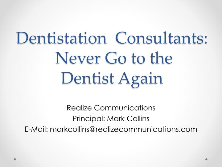 dentistation consultants never go to the dentist again n.