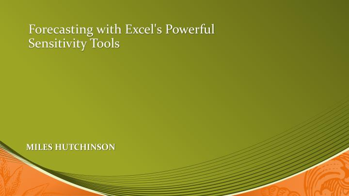 forecasting with excel s powerful sensitivity tools n.