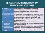 iii mainstreaming peraturan dan perundangan kehutanan