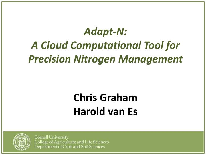adapt n a cloud computational tool for precision nitrogen management chris graham harold van es n.