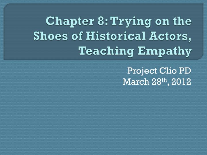 chapter 8 trying on the shoes of historical actors teaching empathy n.