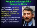 krugman critica pol tica laboral de bush