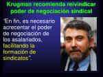 krugman recomienda reivindicar poder de negociaci n sindical