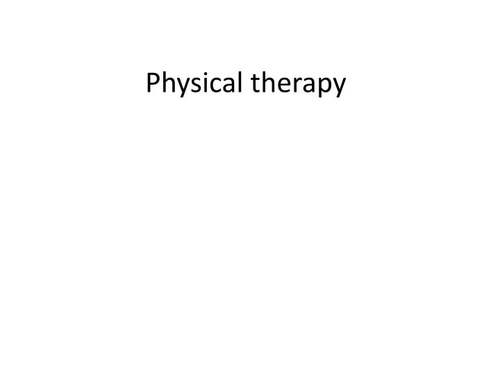 physical therapy n.