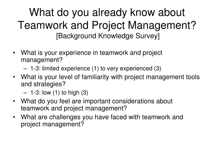 What do you already know about teamwork and project management background knowledge survey
