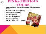 pinks previous tours