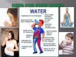 need for pure water