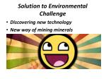 solution to environmental challenge
