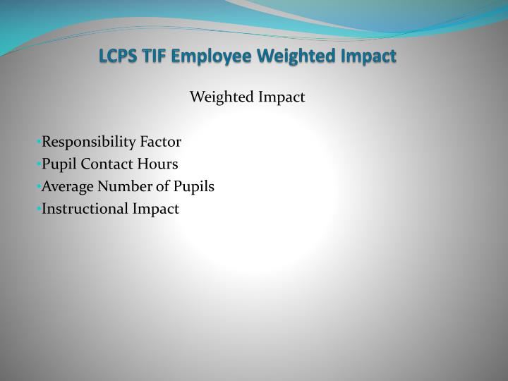 LCPS TIF Employee Weighted Impact