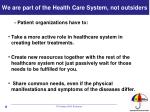 we are part of the health care system not outsiders