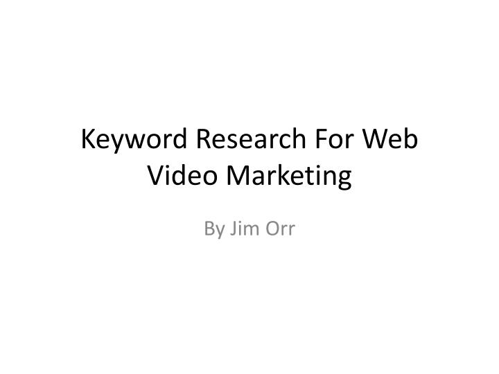 keyword research for web video marketing n.