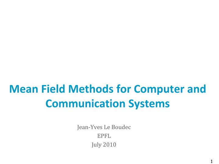 mean field methods for computer and communication systems n.