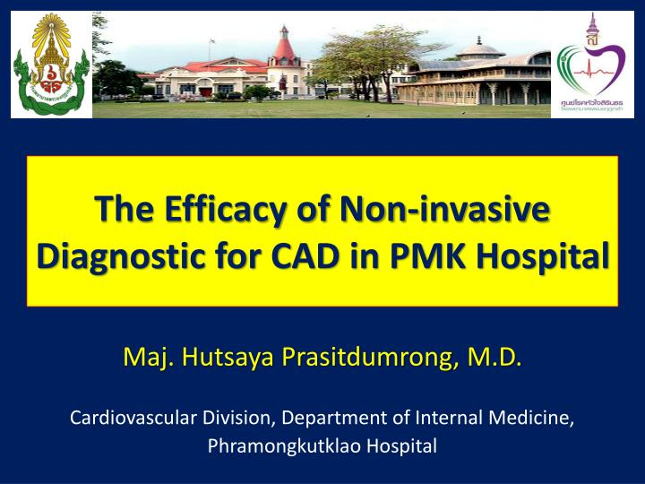 the efficacy of non invasive diagnostic for cad in pmk hospital n.