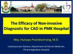 the efficacy of non invasive diagnostic for cad in pmk hospital