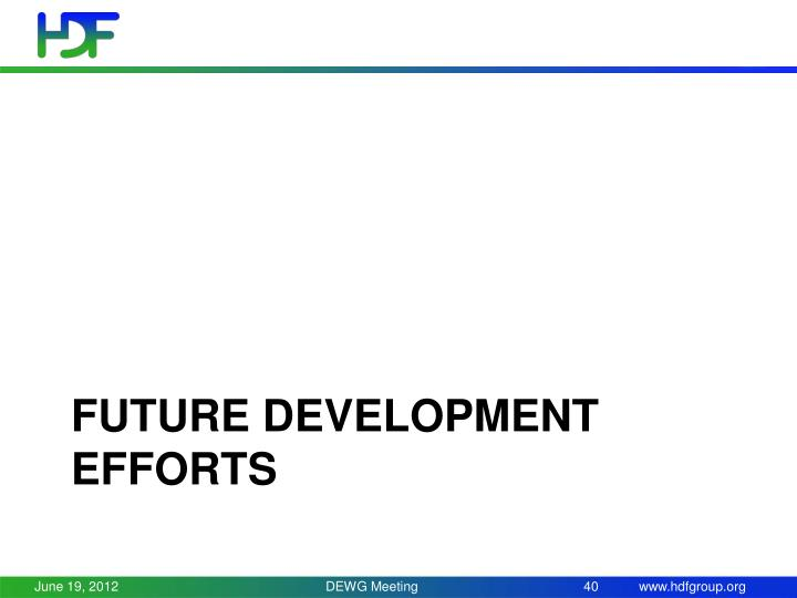 Future development efforts