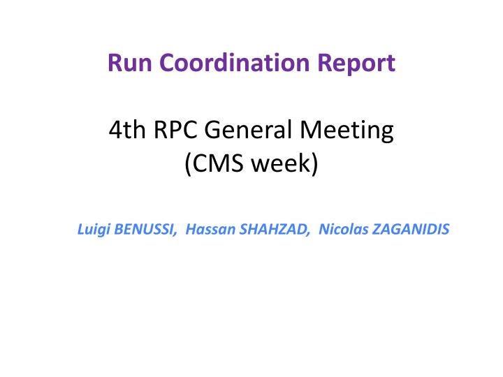 run coordination r eport 4th rpc general meeting cms week n.