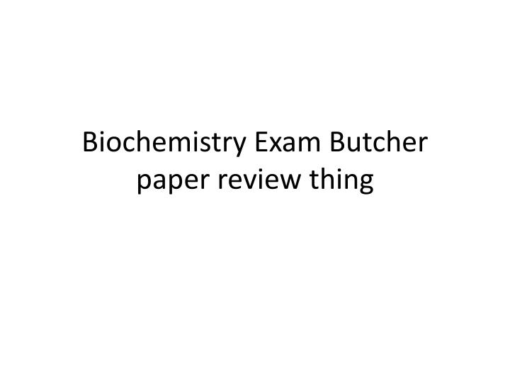 biochemistry exam butcher paper review thing n.