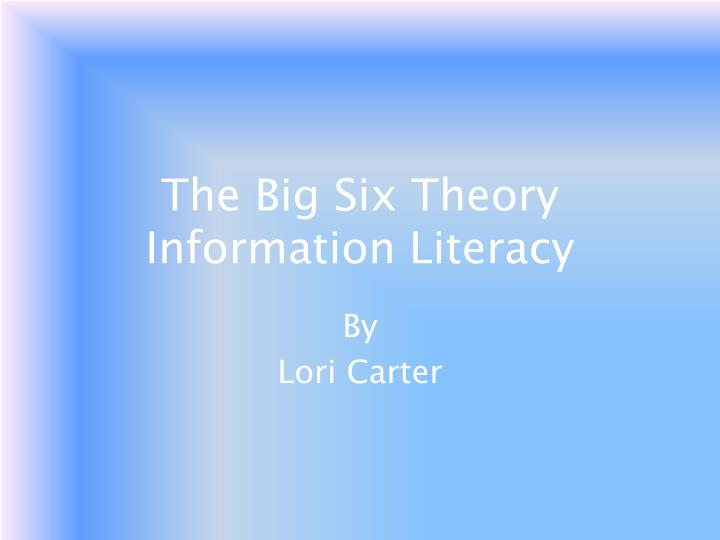 the big six theory information literacy n.