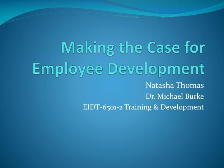making the case for employee development n.