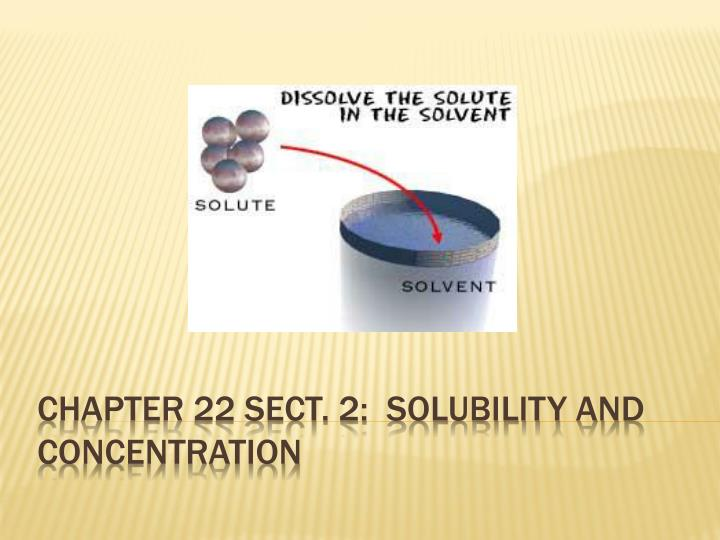 chapter 22 sect 2 solubility and concentration n.