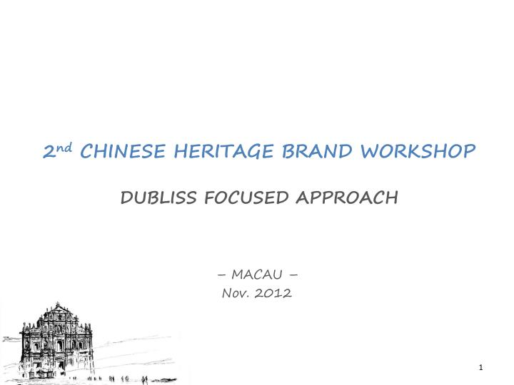 2 nd chinese heritage brand workshop dubliss focused approach n.