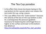 the tea cup paradox