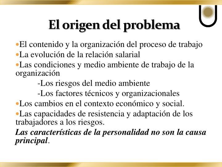 El origen del problema