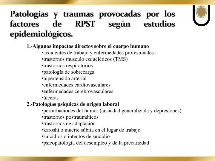 Patologías y traumas provocadas por los factores de RPST según estudios epidemiológicos.