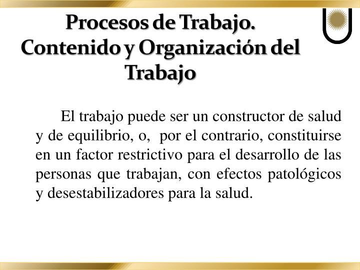 Procesos de Trabajo. Contenido y Organización del Trabajo