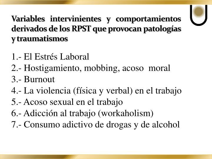 Variables intervinientes y comportamientos derivados de los RPST que provocan patologías y traumatismos
