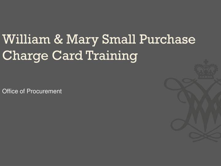 william mary small purchase charge card training n.