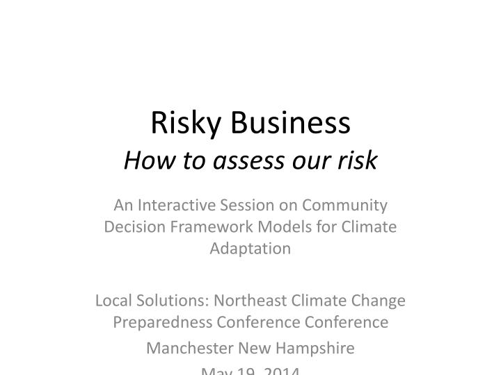 risky business how to assess our risk n.
