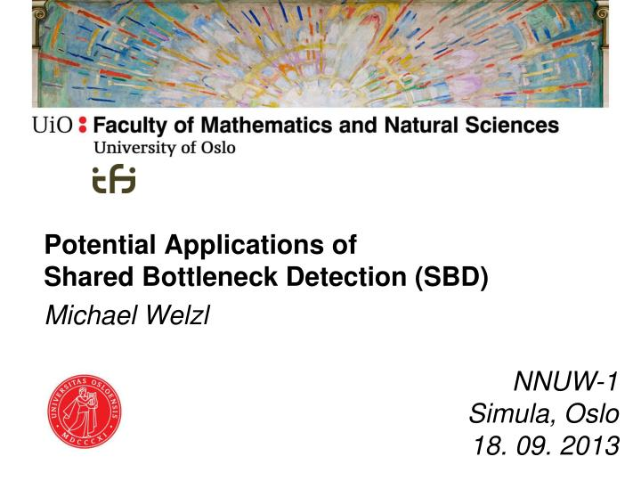 potential applications of shared bottleneck detection sbd michael welzl n.