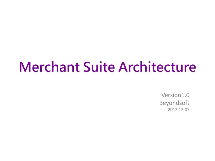 merchant suite architecture n.