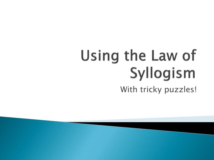 using the law of syllogism n.
