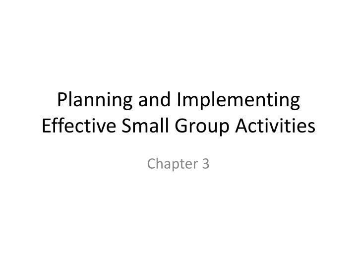 planning and implementing effective small group activities n.