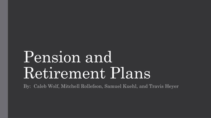 pension and retirement plans n.