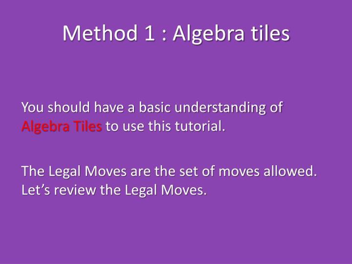 Method 1 algebra tiles