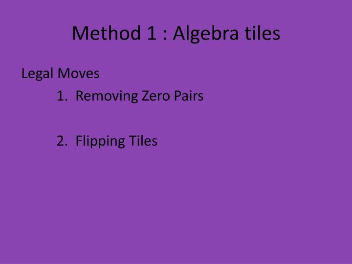 Method 1 : Algebra tiles