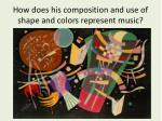 how does his composition and use of shape and colors represent music
