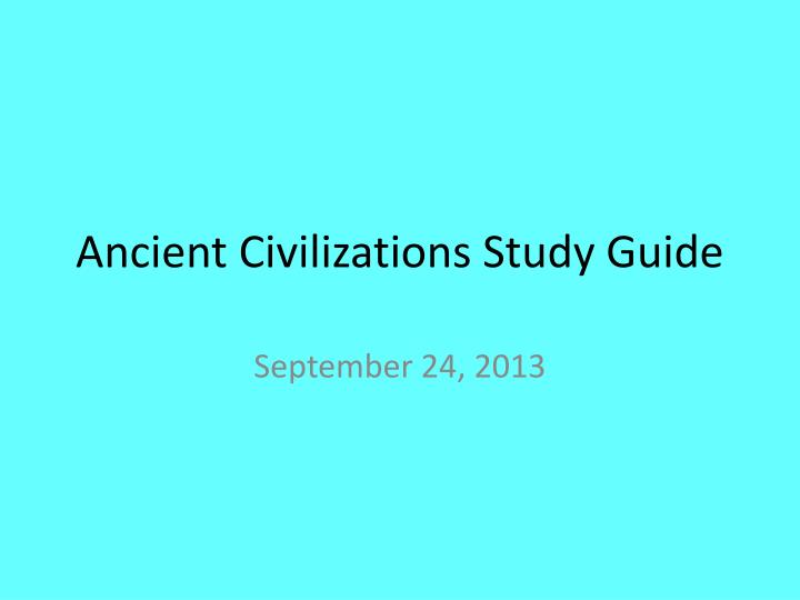 ancient civilizations study guide n.