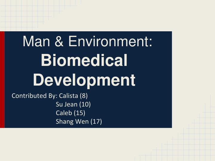 man environment biomedical development n.
