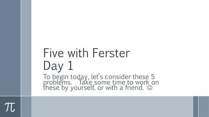 five with ferster day 1 n.